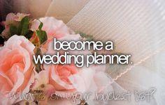 become a wedding planner #bucketlist