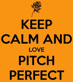 Pitch Perfect <3