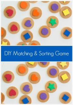 Simple DIY Matching and sorting games helps with shapes and color recognition too.
