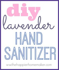 DIY Lavender Hand Sanitizer and Tips to Avoid Colds and Flu | The Happier Homemaker
