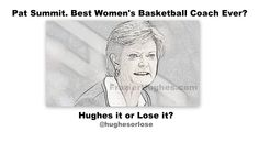 Slam Dunk! #PatSummitt steps down as the winningest basketball coach in NCAA history at #Tennessee. She's the best ever? -Hughes it or Lose it?
