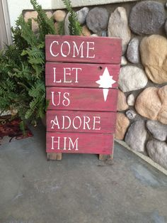 "DIY Christmas pallet sign ""come let us adore him"""