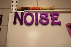 "Classroom Management~ Post the word NOISE. When the noise level gets too loud, remove one letter at a time. When only the word ""NO"" is left, there is NO more talking!"