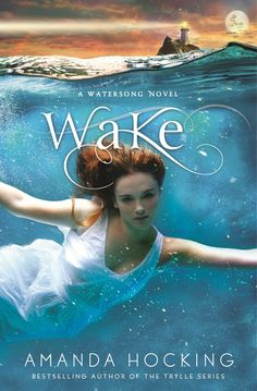 Wake (Watersong Book #1) by Amanda Hocking