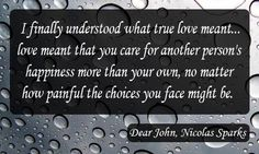 Nicholas Sparks has the best quotes! I simply love this book alot!