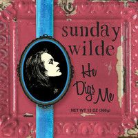 Sunday wilde - HE DIGS ME - ALBUM Teaser by sunday-wilde on SoundCloud