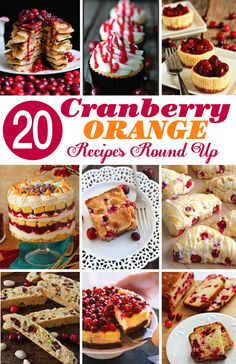 20 Irresistible Cranberry Orange Recipes from some of the best food bloggers.