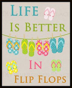 "Wall Word Art - ""Life Is Better In Flip Flops"" Printable Digital Download - Home Decor on Etsy, $5.50"