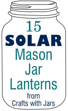 Crafts with Jars: Solar Mason Jar Lanterns