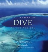 101 Beach House Must-Haves: Fifty Places to Dive Before You Die by Chris Santella