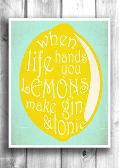 When life hands you lemons.. Make Gin and Tonic - Fine art letterpress – Happy Letter Shop