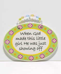 :) 'When God Made Little Girls' Plaque by Tumbleweed Pottery on #zulily today!