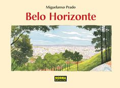"""Belo Horizonte"" (Colección Miguelanxo Prado). Editado por Norma."