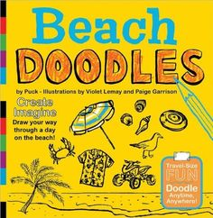 Beach Doodles: Create. Imagine. Draw Your Way Through a Day at the Beach (Doodle Books)  Price : $12.95 http://www.whimsicalumbrella.com/Beach-Doodles-Create-Imagine-Through/dp/1938093046