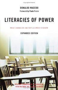 Literacies of Power: What Americans Are Not Allowed to Know With New Commentary by Shirley Steinberg, Joe Kincheloe, and Peter McLaren: Dona...