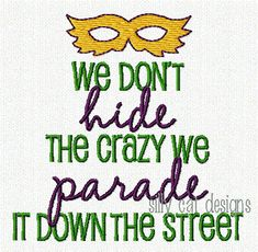 Mardi Gras Don't Hide The Crazy Machine by SillyCatDesigns on Etsy, $3.50