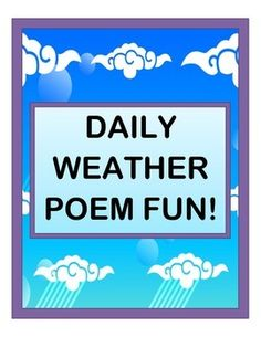 Fill in a creative and informative WEATHER POEM, every day!  Learn actual CLOUD NAMES!  Use descriptive language for CLOUD SHAPES!  Suggest good CLOTHING CHOICES for today's weather!  Includes 12 great WEATHER WORD CARDS.  Use the full-page CLOUD TYPES POSTER to have fun with cloud names and shapes.  Then fill in the DAILY WEATHER POEM with great kid-created language!  (15 pages)  From Joyful Noises Express TpT!  $
