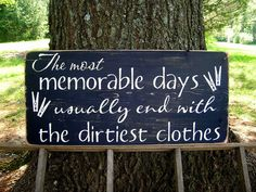 Laundry Room Primitive Wood Sign The Most Memorable Days Usually End With The Dirtiest Clothes. $55.00, via Etsy.