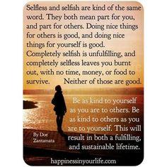 Selfless or selfish.