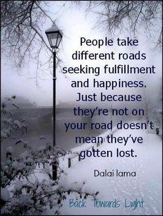 ....different roads.....Dalai Lama
