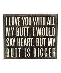 'All My Butt' Box Sign #zulily #zulilyfinds