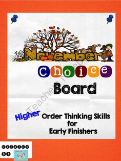 HOTS for Early Finishers - November Choice Board! Enter for your chance to win 1 of 5.  November Choice Board HOTS for Early Finishers (2 pages) from WingedOne on TeachersNotebook.com (Ends on on 11-3-2014)  Higher Order Thinking Skills Activities for Early Finishers - November Choice Board