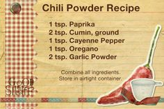 his is an easy homemade chili powder recipe. Use it in chili, meatloaf, pasta dishes, and any place you might want chili powder or southwestern flavors. Prep Time: 5 minutes Total Time: 5 minutes Ingredients: 1 teaspoon paprika 2 teaspoons ground cumin 1 teaspoon cayenne pepper 1 teaspoon oregano 2 teaspoons garlic powder Preparation: Combine all ingredients; store in an airtight container.