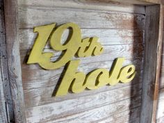 19th Hole, golf, gift for him, valentine gift, father's day, anniversary, wall art, wood bar sign, resort, shabby chic, rustic, distressed. $49.00, via Etsy.
