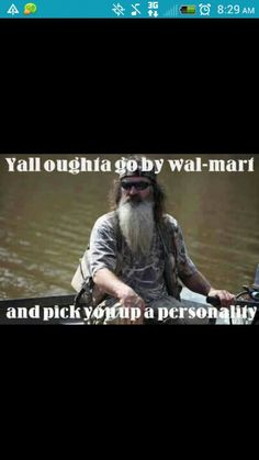 Phil Robertson - Walmart has everything