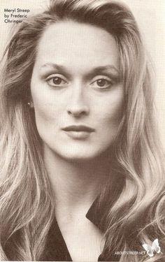 Meryl Streep. Love her