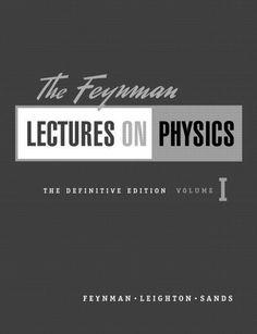 Richard Feynman: The Feynman Lectures on Physics