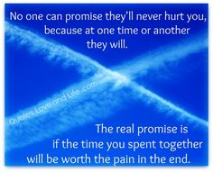 love picture quotes no one can promise theyll never hurt you