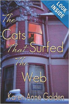 The Cats that Surfed the Web by Karen Anne Golden.  Cover image from amazon.com.  Click the cover image to check out or request the mystery kindle.
