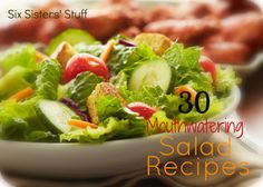 30 Mouthwatering Salad Recipes from SixSistersStuff.com.  Perfect for hot summer days when you don't want to slave over a hot stove! #recipes #salad