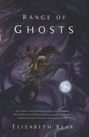 Range of Ghosts  (Book) : Bear, Elizabeth