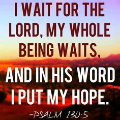 In His Word, I put my hope.