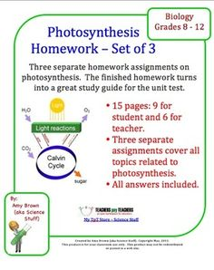 Photosynthesis Homework Assignments - Set of 3.  This is a set of three different homework assignments on photosynthesis. I most often use these as homework assignments to help the students review the concepts we went over in class, but each of these would also make a great quiz.   $