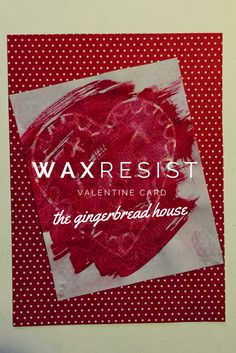 wax resist Valentine