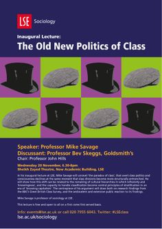 'The Old New Politics of Class', Professor Mike Savage inaugural lecture with discussant Professor Bev Skeggs (Goldsmiths), 20 November 2013. savag