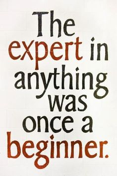 expert, start somewher, remember this, motivational pictures, thought, true, inspir, quot, live