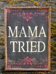 MAMA TRIED sign - Simple, Rustic, Unique - Handmade Home Decor - Western Home - Humorous Signs - Indoor and Outdoor Signage