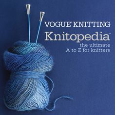Vogue Knitting Knitopedia: The Ultimate A to Z for Knitters vogue, books, vogu knit, knit knitopedia, pattern, knitting, chart, book covers, magazin