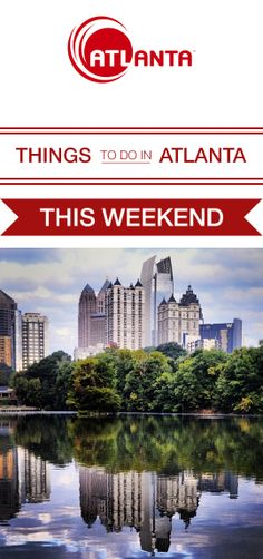 Check out our list of things to do this weekend in #Atlanta!