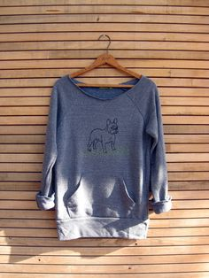 Cozy, slouchy, awesome. Whether you own a Frenchie or not! French Bulldog Sweatshirt, S,M,L,XL. $34.00, via Etsy.