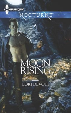 Moon Rising by Lori Devoti | Nocturne | Publisher: Harlequin | Publication Date: January 7, 2014 | www.loridevoti.com | #Paranormal #shape-shifters #werewolves #vampires