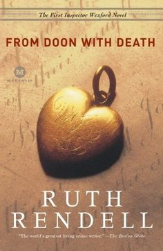The first in Ruth Rendell's excellent Inspector Wexford series