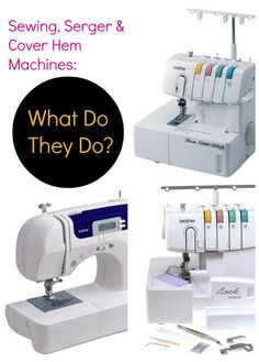 Sewing Machines vs. Sergers vs. Cover Hem Machines: What do they DO?