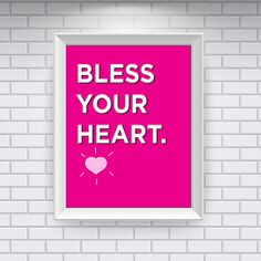 Southern Sayings Bless Your Heart Print by MySouthernAccent, $14.00
