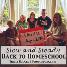 Slow and Steady Back to Homeschool - Tips, Encouragement and Helps at Hodgepodge
