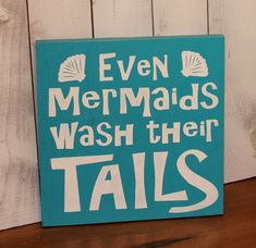 Hey, I found this really awesome Etsy listing at https://www.etsy.com/listing/188378028/even-mermaids-wipe-their-tails